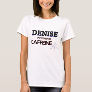 Denise trieb durch Koffein an T-Shirt
