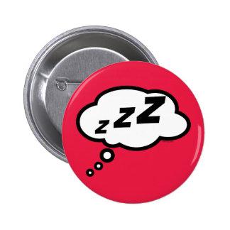 Denken an das Fangen irgendeines Zzzs von Knopf Runder Button 5,1 Cm