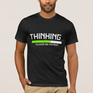 DENKEN… Seien Sie bitte geduldiges grafisches T-Shirt