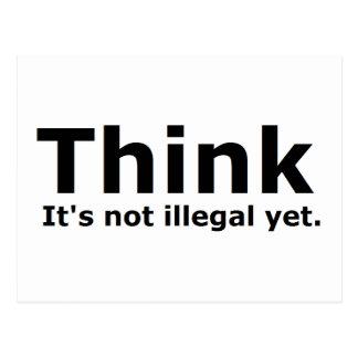 Denken Sie, dass es nicht illegaler noch politisch Postkarte