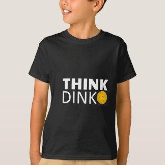 Denken Sie Dink (Pickleball) T-Shirt