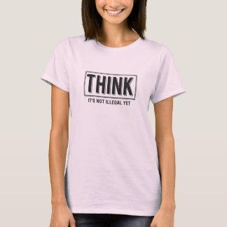 Denken Sie illegales lustiges T-Shirt