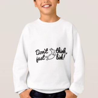 Denken Sie nicht gerade Bink! Sweatshirt