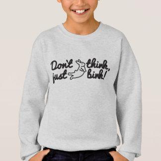 Denken Sie nicht gerade KLEINERES Bink Sweatshirt