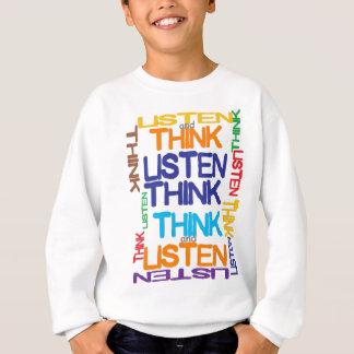 denken Sie und hören Sie Sweatshirt