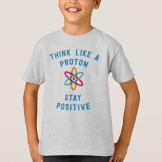 Denken Sie wie ein Proton und bleiben Sie T-Shirt