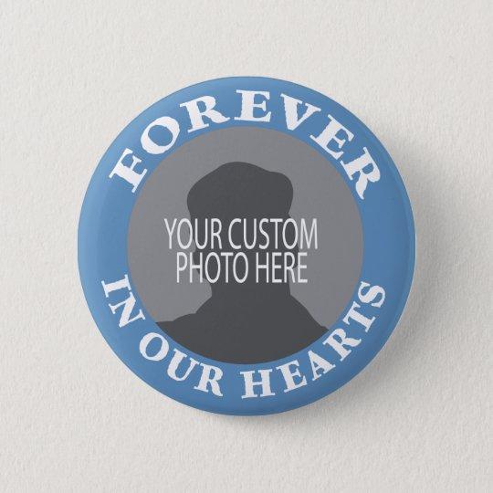 Denkmal für immer in unserem Herzgewohnheits-Foto Runder Button 5,7 Cm