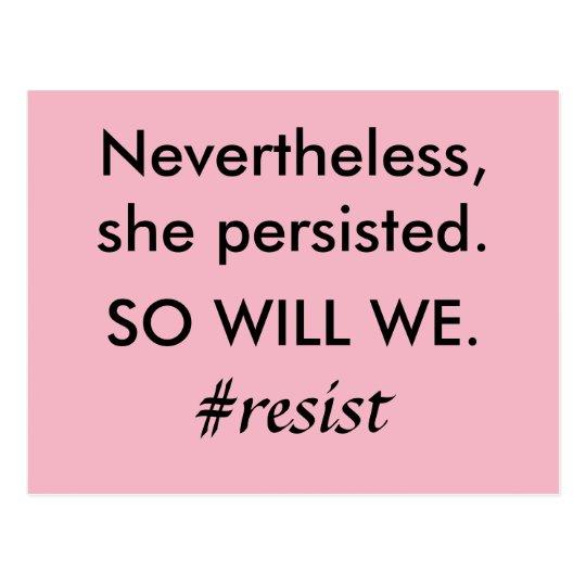 Dennoch bestand sie fort, also wird wir Widerstand Postkarte