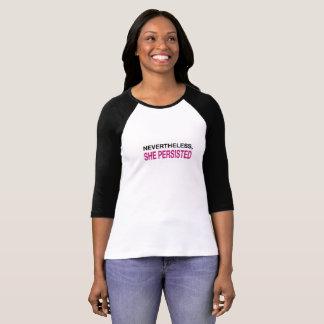 Dennoch bestand sie fort (Team) T-Shirt