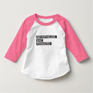 Dennoch bestand sie Kleinkind-T - Shirt fort