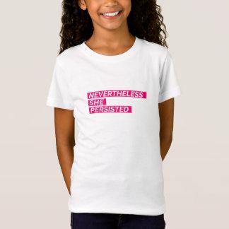 Dennoch bestand sie Mädchen-T - Shirt fort