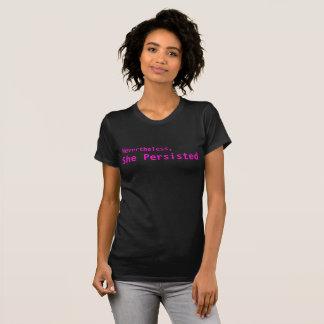 """""""Dennoch, bestand sie"""" T - Shirt fort"""