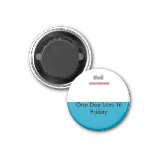 """Der """"Bandit-Magnet"""" """"ein Tag weniger bis Freitag """" Runder Magnet 3,2 Cm"""