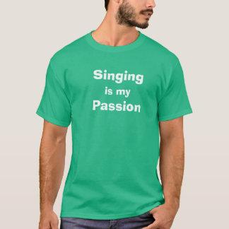 Der Gesang ist meine Leidenschaft T-Shirt