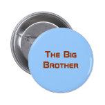 Der große Bruder Anstecknadelbutton
