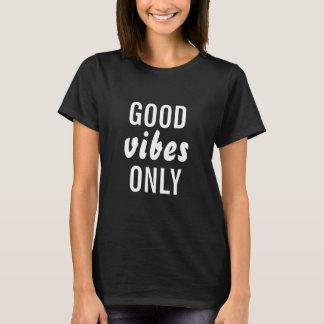 """""""Der gute T - Shirt der Vibes-nur"""" schwarzen"""