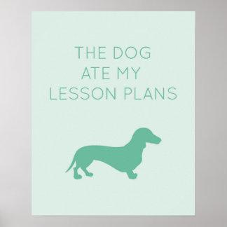 Der Hund aß meine Lektions-Pläne - Dackel Poster