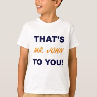 Der ist Herr John T-Shirt