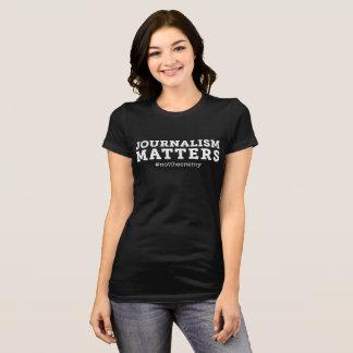 Der Journalismus der Frauen ist schwarzer T - T-Shirt