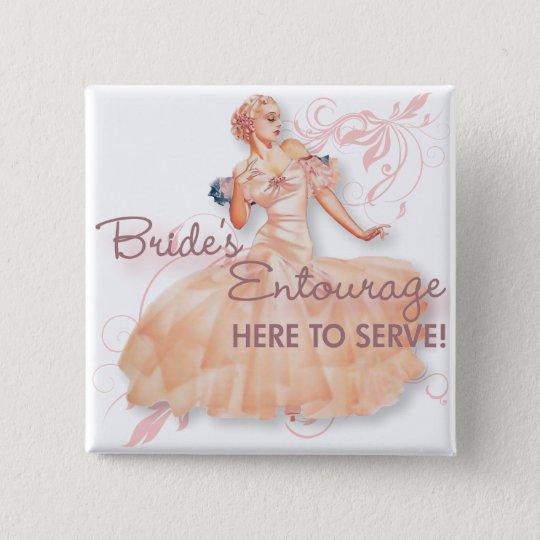 Der Kitsch Bitsch: Das Gefolge der Braut! Quadratischer Button 5,1 Cm