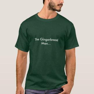 Der Lebkuchen-Mann… T-Shirt
