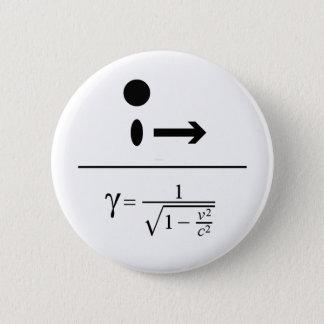 Der Lorentz Faktor Runder Button 5,7 Cm