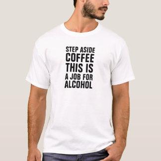 Der Männer des Schrittes Kaffee beiseite dieses T-Shirt