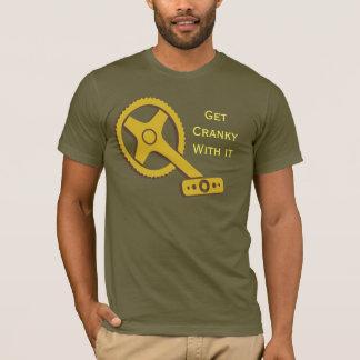 "Der Männer ""erhalten cranky mit es"" Kurbel-Shirt T-Shirt"