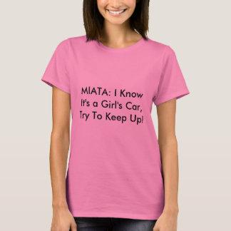 """Der Miata der Frauen Shirt: """"Ich weiß, dass es ist T-Shirt"""