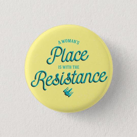 Der Platz einer Frau ist mit dem Widerstand! Runder Button 3,2 Cm
