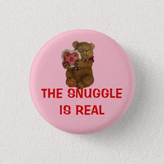 Der Snuggle ist wirklicher Teddybär Runder Button 2,5 Cm