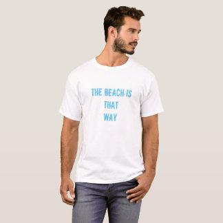 Der Strand ist so T-Shirt