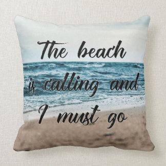 Der Strand nennt und ich muss gehen Kissen