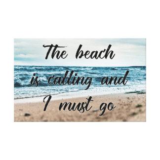 Der Strand nennt und ich muss gehen Leinwanddruck