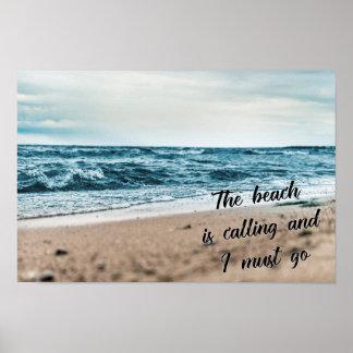 Der Strand nennt und ich muss gehen Poster