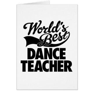 Der Tanz-Lehrer-Gruß-Karten der Welt beste Karte