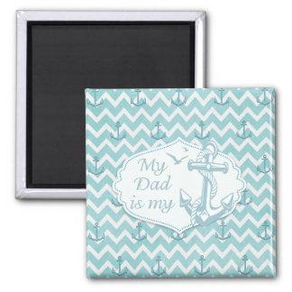 """Der Vatertag - """"mein Vati ist mein Anker """" Quadratischer Magnet"""