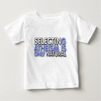 Des Atheismus vorzuwählen ist nur natürlich Baby T-shirt
