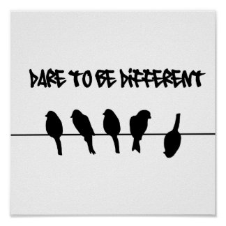 Des oiseaux sur un fil - osez être différent poster