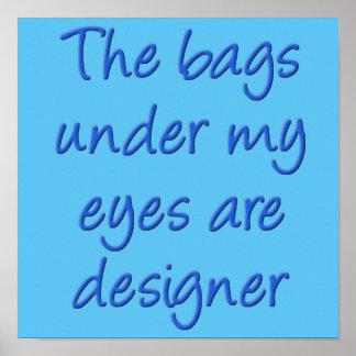Designer-Taschen unter meinem Augen-lustigen Poster