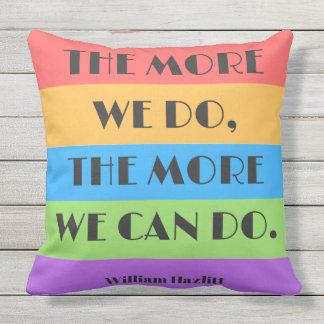 Desto mehr tun wir, desto mehr, können wir Kissen