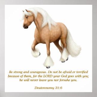 Deuteronomy 31:6 stolzer Pferdebibel-Vers-Druck Poster