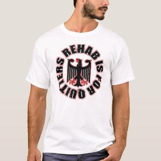Deutsche Rehabilitation ist für Drückeberger T-Shirt
