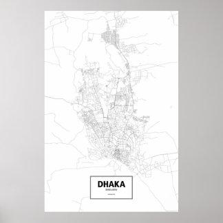 Dhaka, Bangladesch (Schwarzes auf Weiß) Poster