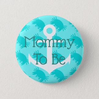 Die Aqua-blaue Mamma, zum Anker und Krabben zu Runder Button 5,1 Cm