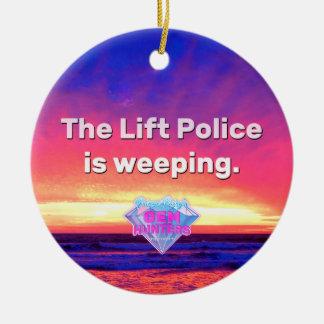 Die Aufzug-Polizei weint Rundes Keramik Ornament
