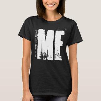 die Belastung des Seins ICH T-Shirt