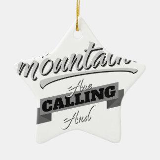die Berge nennen und ich muss gehen Keramik Stern-Ornament
