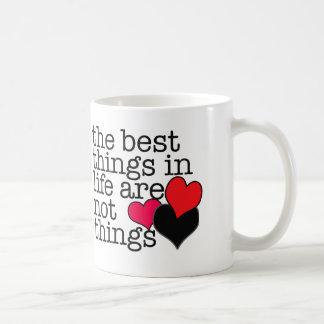 Die besten Sachen im Leben sind nicht Sachen Kaffeetasse