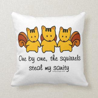 Die Eichhörnchen stehlen meine Vernunft Kissen